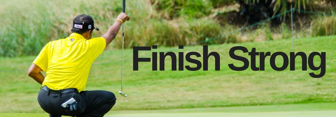 Your Finish is Just as Important as Your Start