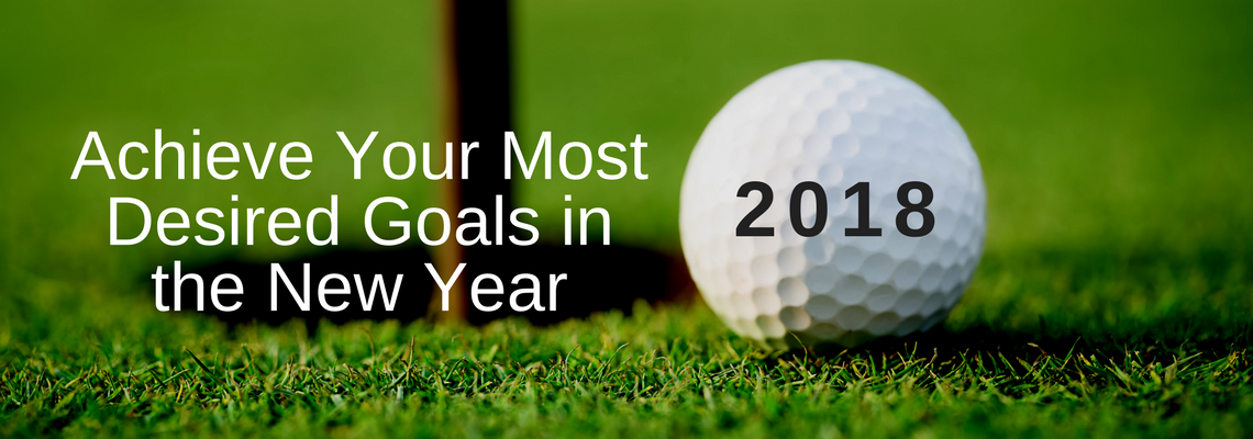 Achieve Your Most Desired Goals in the New Year