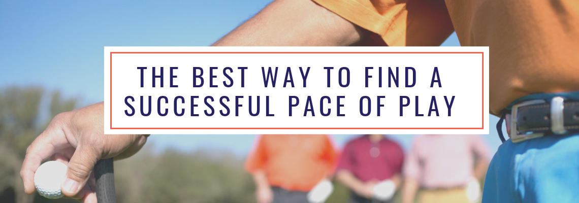 the best way to find a successful pace of play