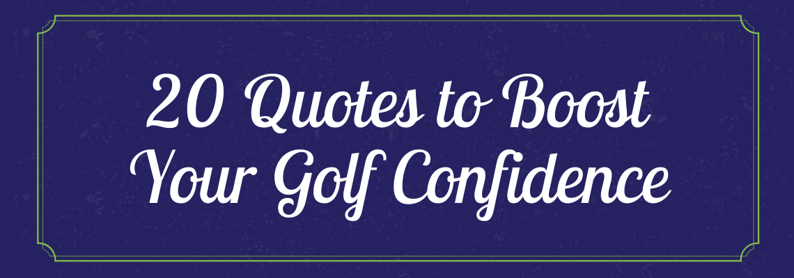 20 golf confidence quotes