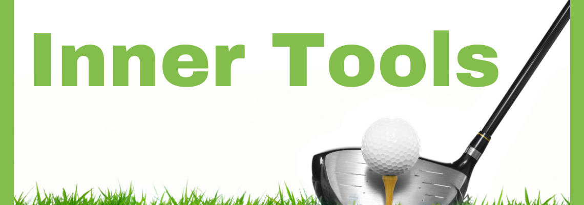 your inner tools in golf